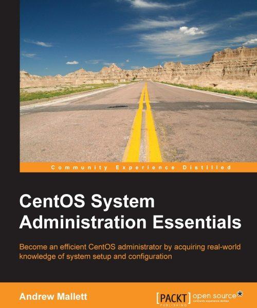 CentOS System Administration Essentials Andrew Mallett